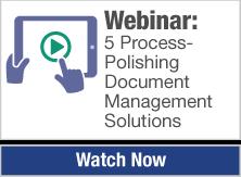 Webinar-5-Process-Polishing-Document-Management-Solutions